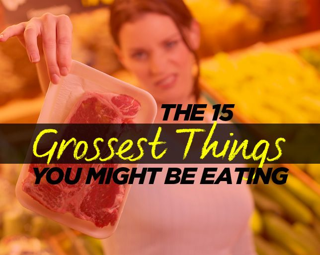 The 15 Grossest Things You Might Be Eating from Rodale News via womenshealthmag.com Flame Retardant-Laced Soda, Salad Dressings with Paint Chemicals, Ammonia-Cleansed Beef, Cloned Cow's Stomach, Milk with Sex Hormones, Crushed Bugs and the list goes on. http://www.womenshealthmag.com/nutrition/gross-food-that-youre-eating