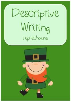 Leprechaun Descriptive WritingA unit focusing on descriptive writing. This unit is great for the month of March and St Patrick's Day as it uses leprechauns as inspiration. It could be also used at any other time of the year as part of a mythical creatures or fairytale theme.This resource includes:* Reading Comprehension & Activities to introduce Descriptive Writing - Larry the Leprechaun*Vivid vocabulary worksheet to keep track of useful words and phrases for the writing task*Leprechauns ...