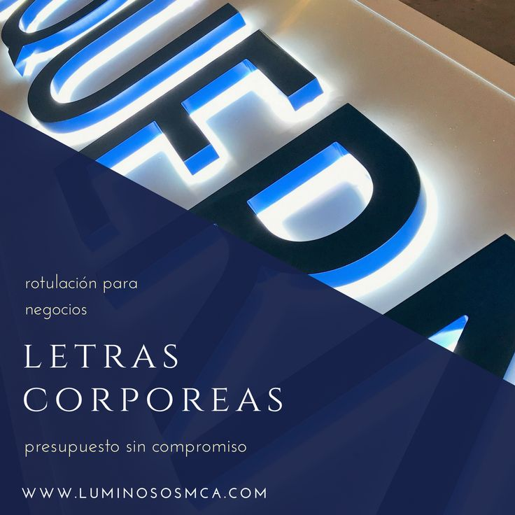 Letras #Corpóreas para cualquier tipo de negocio. Solicita #presupuesto sin compromiso en www.luminososmca.com