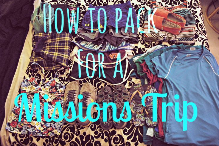 How to pack for a missions trip. This is so simple, yet surprisingly helpful.