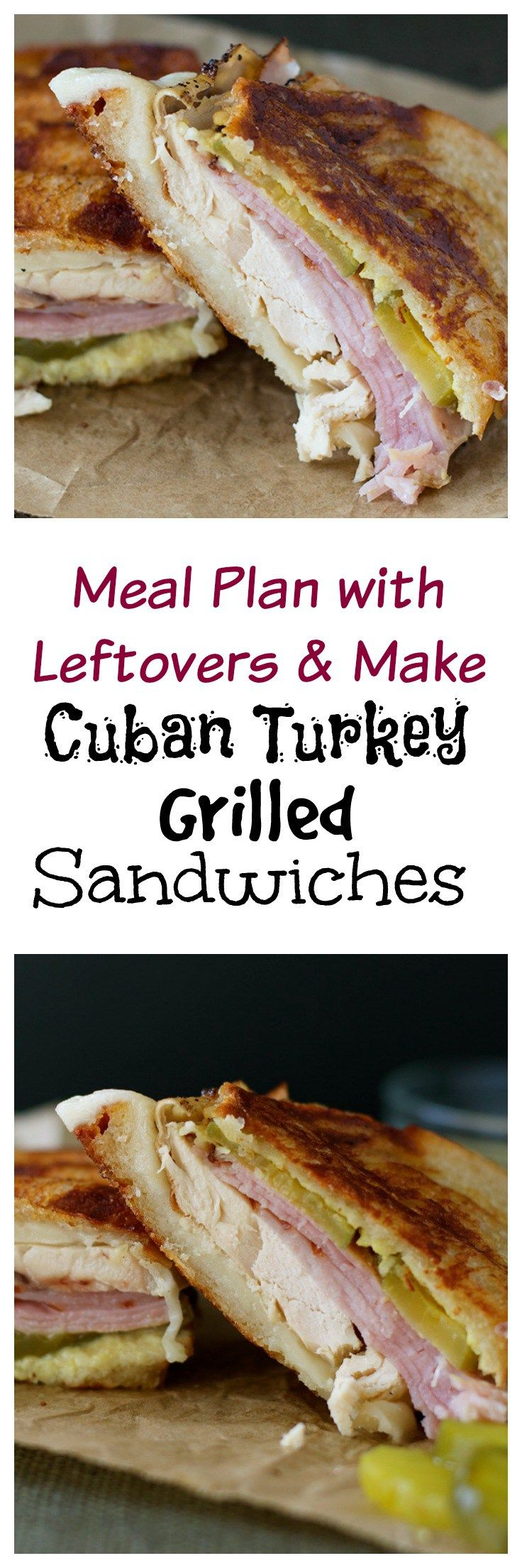 Make a budget friendly menu plan by using your leftover ham & turkey to make these tasty  Turkey Cuban Sandwiches.