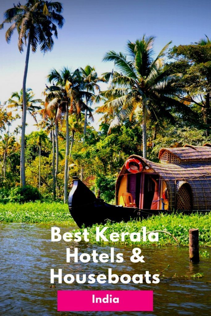 Best Hotels Kerala and Kerala Houseboats. From budget to luxury - these hotels & houseboats will give you wanderlust for your next vacation to India.