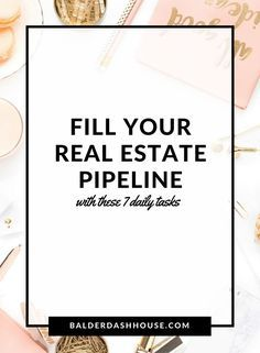 Fill your real estate pipeline with these 7 daily tasks