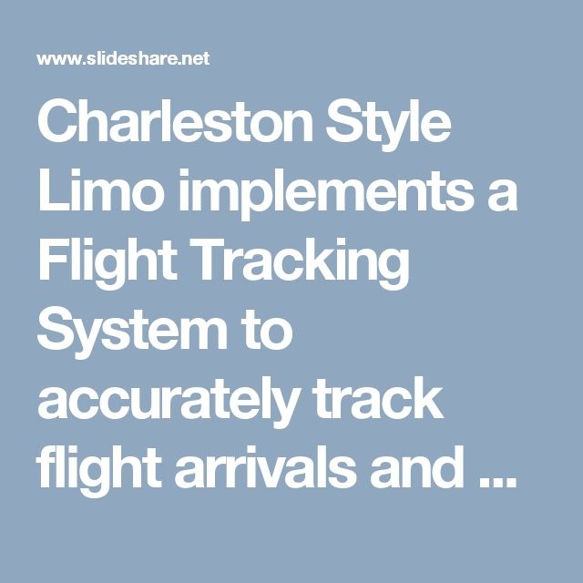 Charleston Style Limo implements a Flight Tracking System to accurately track flight arrivals and departures. Using these tools, your chauffeur is always on time regardless of your flight status. On those occasions when your flight is delayed, we will be curbside to meet you and return you home in comfort and safety whenever you arrive.