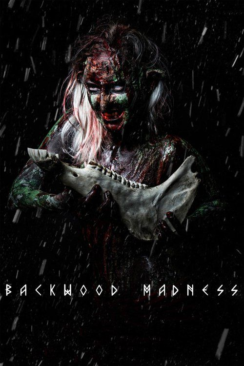 Watch Backwood Madness Full-Movie
