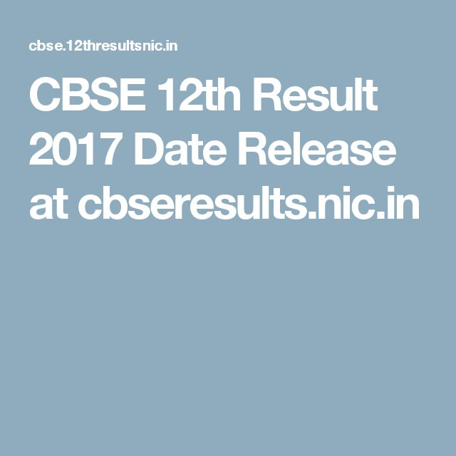 CBSE 12th Result 2017 Date Release at cbseresults.nic.in