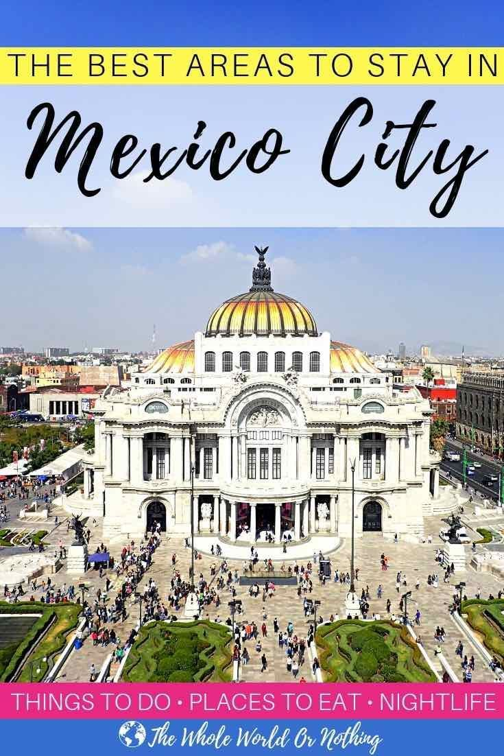 Best Area To Stay In Mexico City South America Travel Mexico Mexico Itinerary