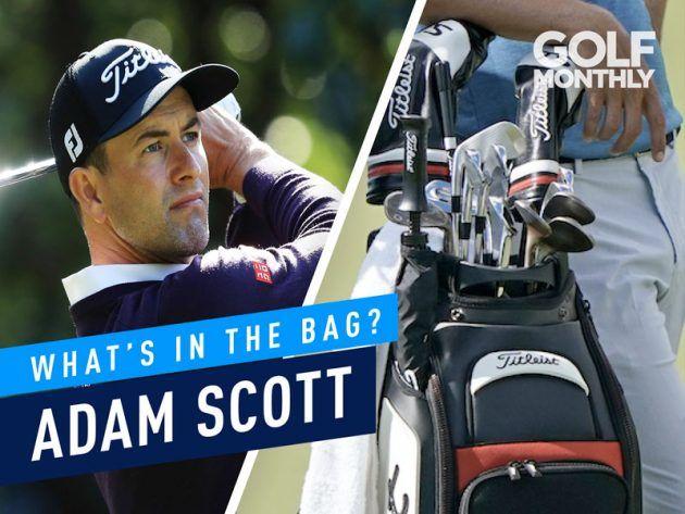 Adam Scott Whats In The Bag Golf Monthly Gear Latest Golf News