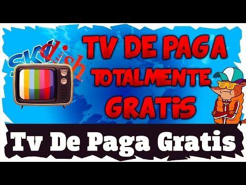 Como Ver Tv De Paga Gratis   Dish & SKY & TotalPlay   2016   Gratis   Facil   Ya no funciona - YouTube