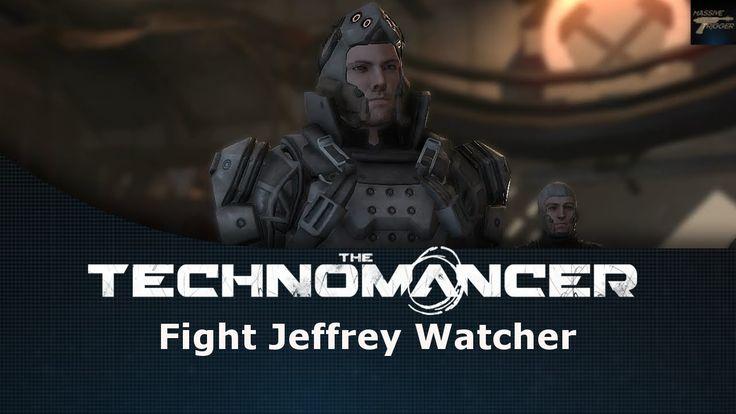 The Technomancer Fight Jeffrey Watcher