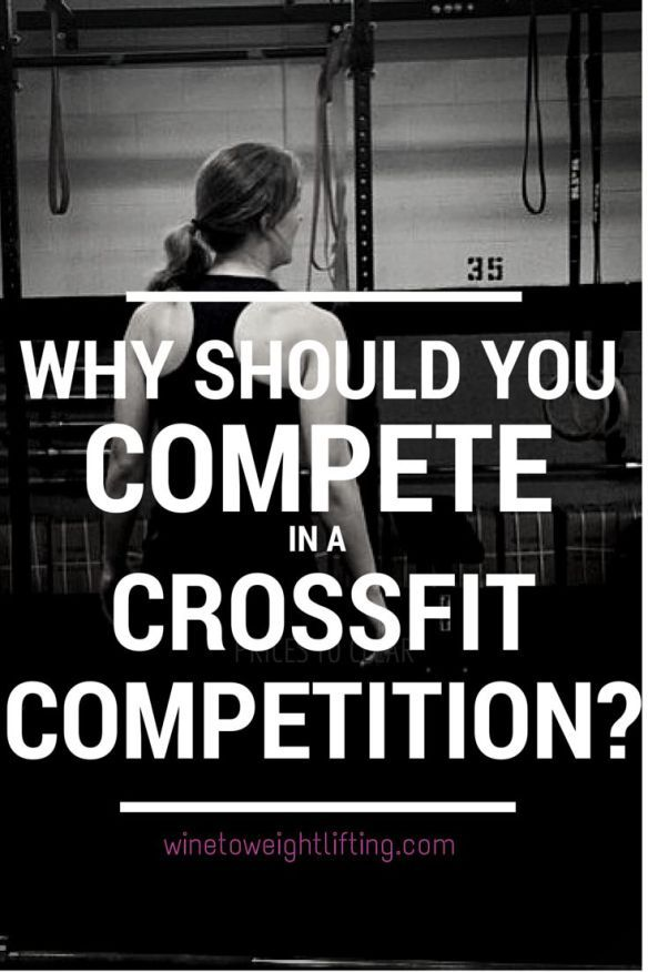 8 Reasons to Compete in a Crossfit Competition