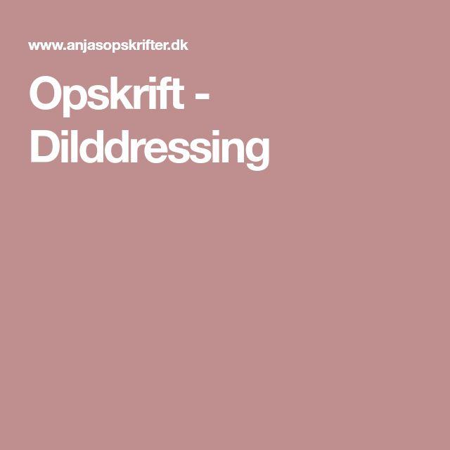 Opskrift - Dilddressing