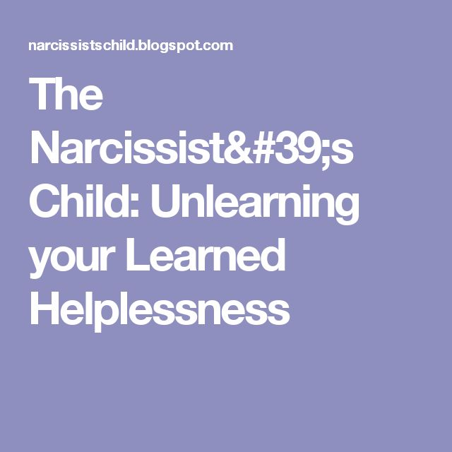 The Narcissist's Child: Unlearning your Learned Helplessness