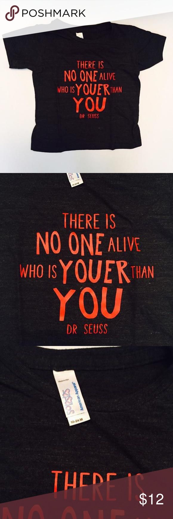 "Dr Seuss Editor's PickGrey ""There Is No One Alive Who Is Youer Than You"" Tee Shirts & Tops"