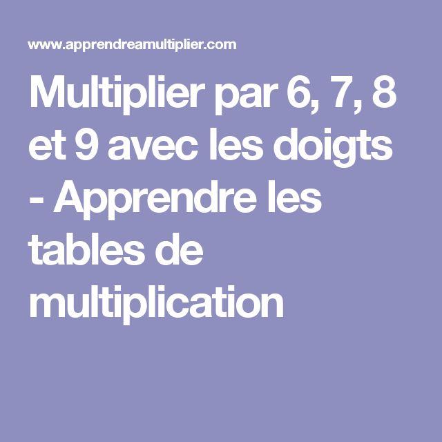Multiplier par 6, 7, 8 et 9 avec les doigts - Apprendre les tables de multiplication