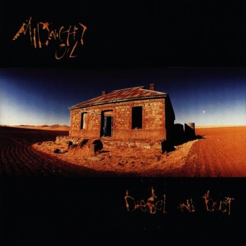 Midnight Oil: Diesel and Dust