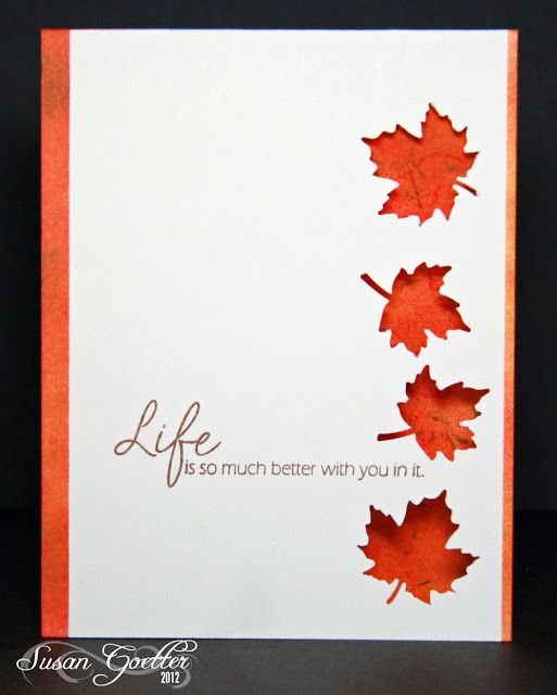handmade greeting card by Susan Goetter .... Autumn theme ... clean and simple ... main panel popped up ... maple leaf negative space punches ... orange base card shows through ... luv it!!