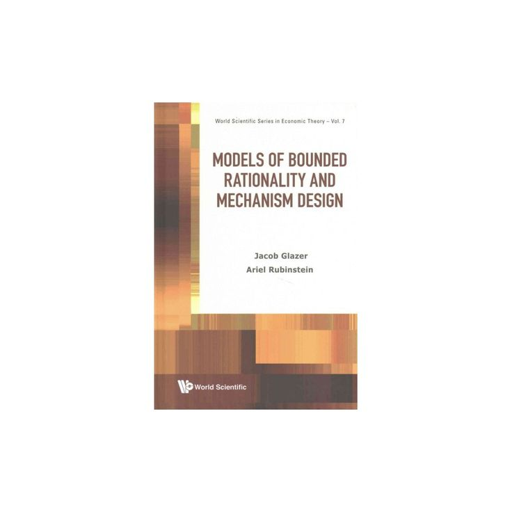 Models of Bounded Rationality and Mechanism Design (Hardcover) (Jacob Glazer & Ariel Rubinstein)