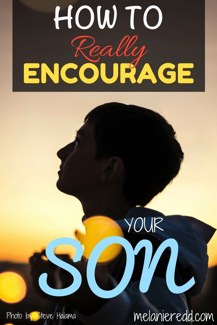 How to your really encourage your son. #sons #boys #parenting #parents #encoruagement