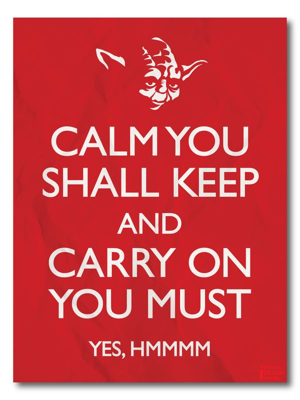 Keep Calm and Carry On, Yoda style: Geek, Memes,  Dust Jackets, Stuff, Stars War, Funny,  Dust Covers, Keep Calm Signs, Starwars