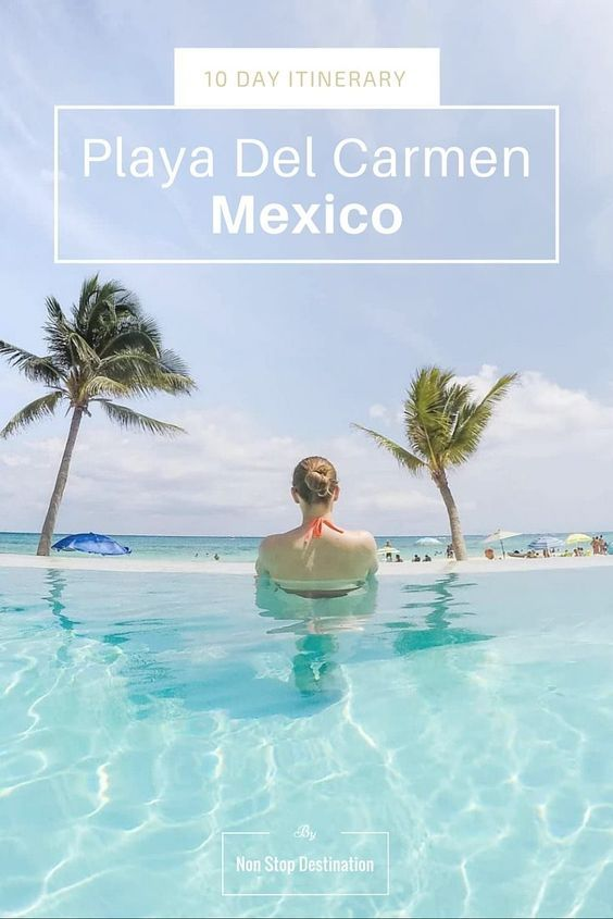 10 Day Itinerary to Playa Del Carmen, Mexico - Non Stop Destination
