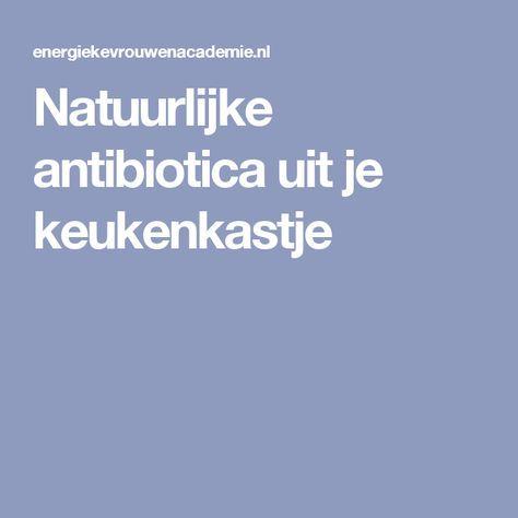 Natuurlijke antibiotica uit je keukenkastje