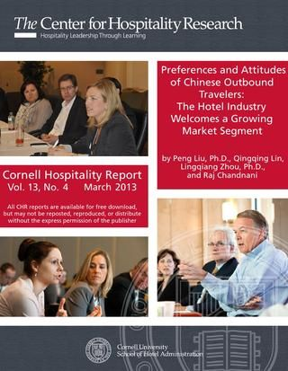 Preferences and Attitudes of Chinese Outbound Travelers | Cornell's Center For Hospitality Research - March 2013