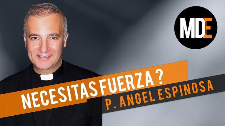 🎥 COMO SER FUERTE | Padre Angel Espinoza