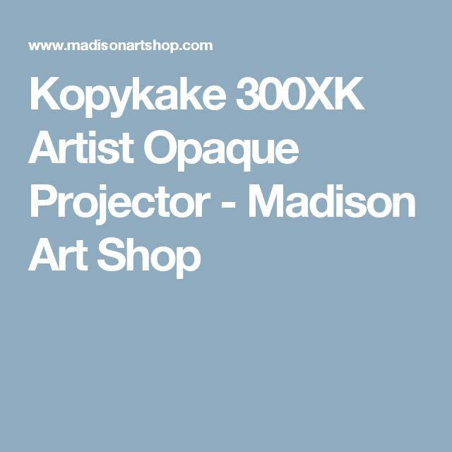 Kopykake 300XK Artist Opaque Projector - Madison Art Shop