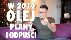 W 2014 olej plany i odpuść! - WayUp.pl #MentalWay