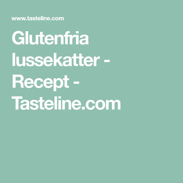 Glutenfria lussekatter - Recept - Tasteline.com
