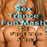 For kaZantip.com - Sex Trance Fun Mash by Paul Van Alen Deejay on SoundCloud