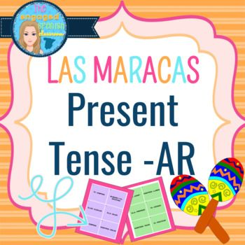 Spanish Present Tense, Presente Indicativo, Present tense of AR verbs, Spanish conjugation game, Spanish present tense practice, Spanish AR verbs Spanish 1 Present Tense Maracas Game: Las Maracas de los verbos AR Aligns with any present tense -AR verb