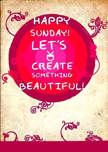 Good Morning Sunday! What different are you doing today to make your Sunday beautiful?