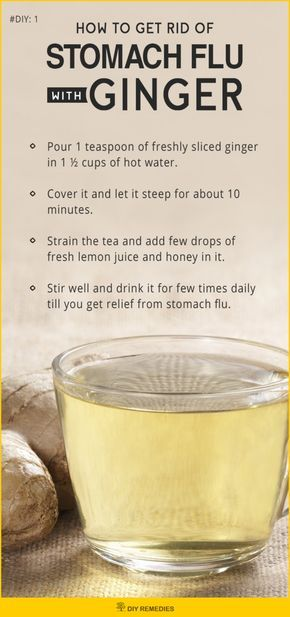 Ginger Remedies for Stomach Flu  Ginger has antiviral and anti-inflammatory properties that fight against the virus and relieves you from the pain and inflammation in your intestinal tract. #Ginger #StomachFlu #DIYRemedies #GingerForStomachflu