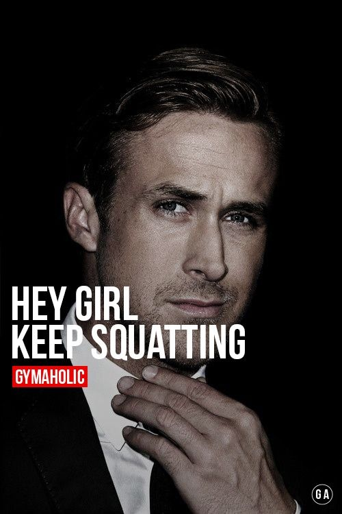 Hey Girl, Keep Squatting