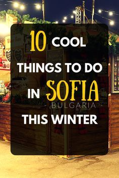 Sofia is a city worth visiting during the cold winter months, too. To prove you that, I've prepared a list of 10 things to do in Bulgaria's capital this winter.