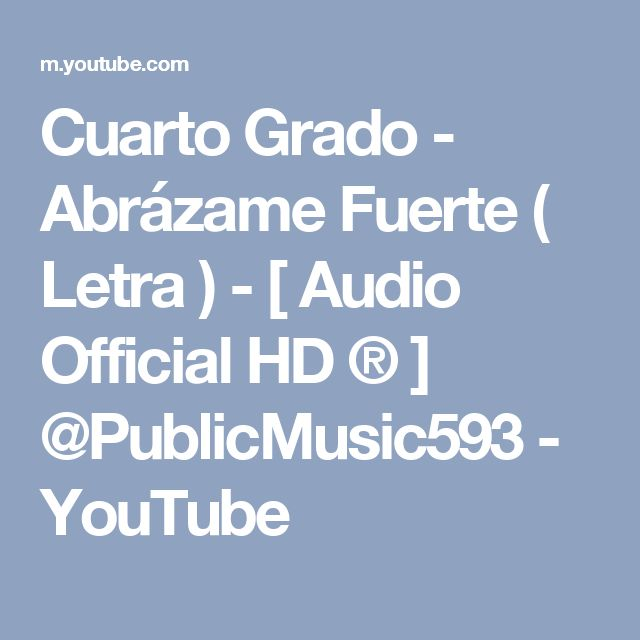 Cuarto Grado - Abrázame Fuerte ( Letra ) - [ Audio Official HD ® ] @PublicMusic593 - YouTube