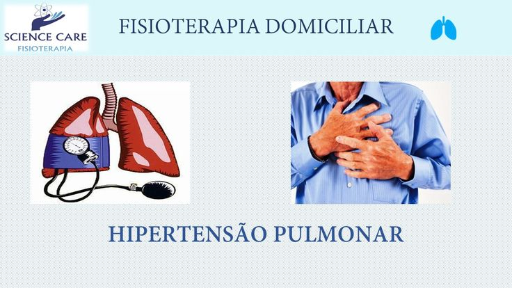 Hipertensão Pulmonar Fisioterapia Domiciliar - Science Care Fisioterapia