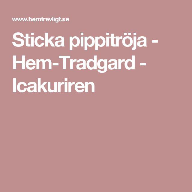 Sticka pippitröja - Hem-Tradgard - Icakuriren