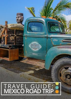 Travel Guide: Mexico Road Trip - Castaway with Crystal