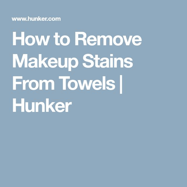 How to Remove Makeup Stains From Towels | Hunker