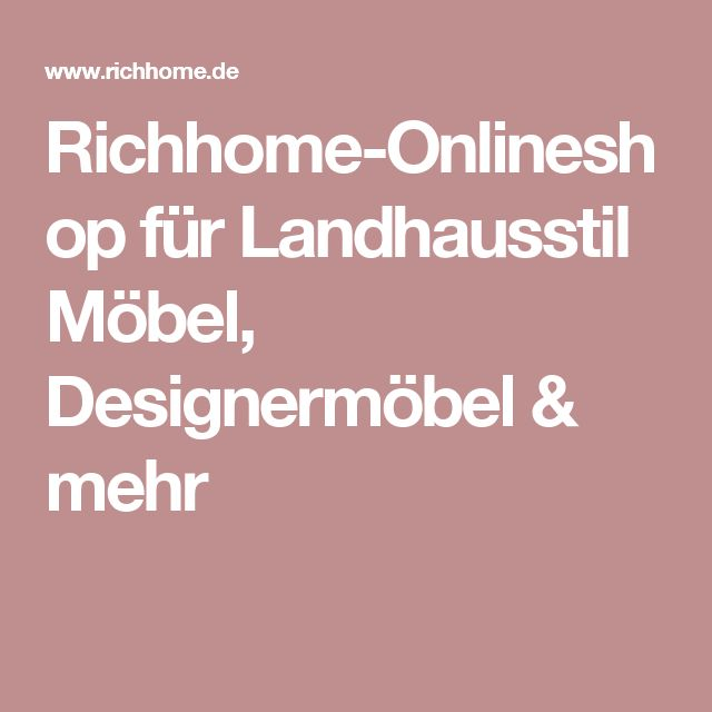 Ideal Richhome Onlineshop f r Landhausstil M bel Designerm bel u mehr