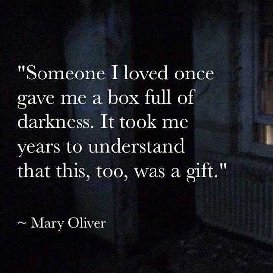 """""""Somebody I loved once gave me a box full of darkness. It took me years to understand that this, too, was a gift."""" ~Mary Oliver  The darkness and dark side get a bad rap in our society, but it is nothing to be feared or judged, but loved as the eternal twin flame soulmate of the light. There is a gift hiding in your darkness, are you brave enough to find it?"""