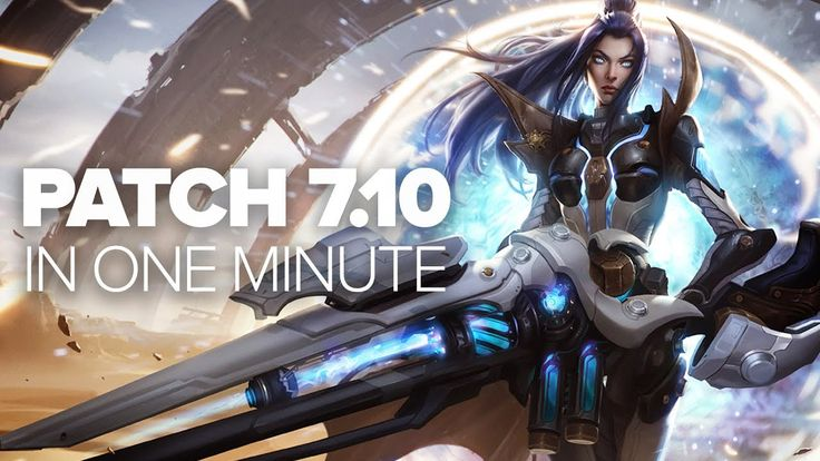 League of Legends Patch 7.10 in a Minute