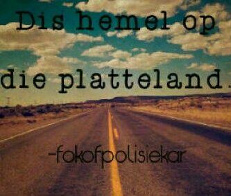 FPK. Dis (ALTYD) hemel op die Platteland. Afrikaans