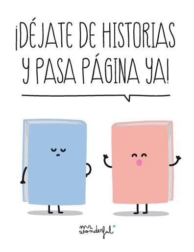 ¡Déjate de historias y pasa página ya! www.mrwonderfulshop.es #mrwonderful #quote #motivation #illustration