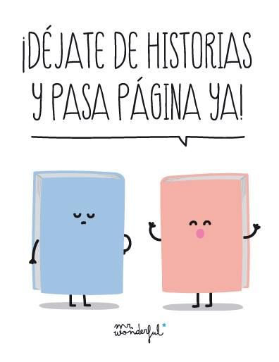 ¡Déjate de historias y pasa página ya! www.mrwonderfulshop.es #mrwonderful #quote #motivation #illustration
