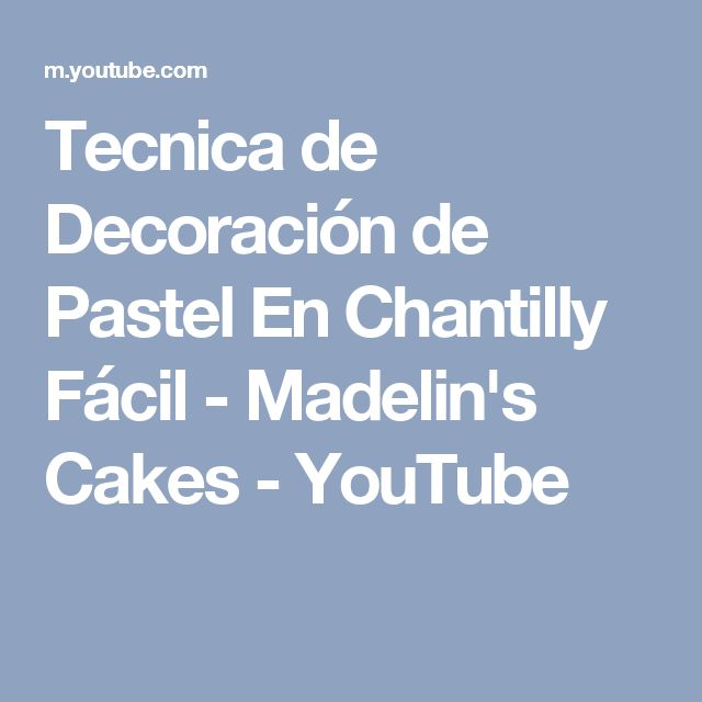Tecnica de Decoración de Pastel En Chantilly Fácil - Madelin's Cakes - YouTube