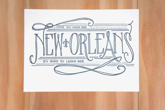 New Orleans Once You Know Her it's Hard to Leave Her Letterpress Art Print by LionheartPrints
